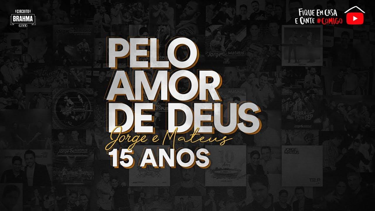 """Live """"Pelo Amor de Deus Jorge & Mateus"""""""