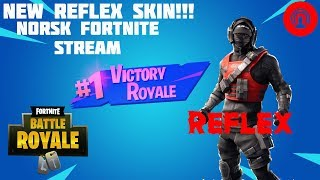 Norsk Fortnite Stream//new Reflex Skin//OlleBolle Live Now//Grinder//Road up 600 Subs (10 +)
