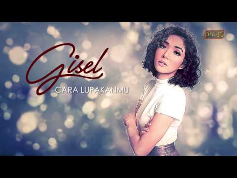 Gisel - Cara Lupakanmu (Official Lyric Video)