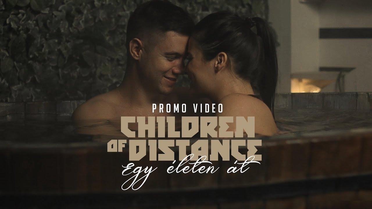 Children of Distance - Egy életen át (PROMO VIDEO)