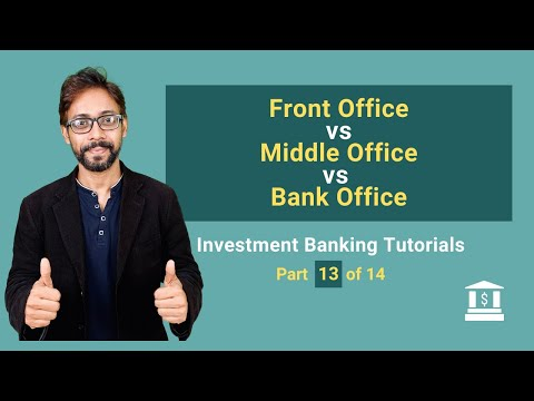 13.  Investment Banking - Front Office vs Middle Office vs Back Office