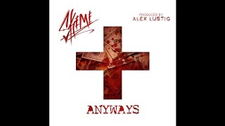 Skeme - Anyways (Prod. By Alex Lustig)