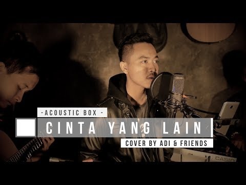 Cinta Yang Lain - Element Cover by Adi & Friends | AcousticBox