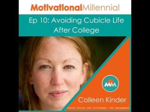 10: Avoiding Cubicle Life After College with Colleen Kinder