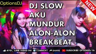 Download DJ TIK TOK VIRAL - AKU MUNDUR ALON ALON - NONSTOP BREAKBEAT TERBARU 2019