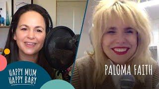 Paloma Faith | HAPPY MUM, HAPPY BABY: THE PODCAST | AD