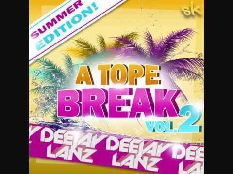 A Tope Break Vol.2 (Dj Lanz Summer Edition 2012)