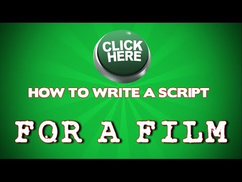 HOW TO WRITE A SCRIPT FOR A FILM AND BECOME A HOLLYWOOD SCRE