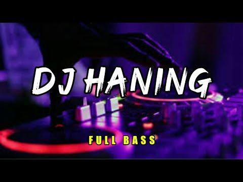 DJ HANING FULL BASS - LAGU DAYAK