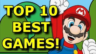 TOP 10 BEST Games I've Ever Played!