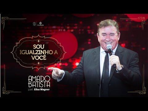Amado Batista part Elias Wagner - Sou Igualzinho a Você - Álbum 40 Anos Áudio Oficial