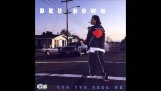 Dru Down- Can You Feel Me Chopped n Screwed