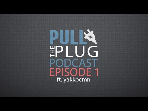 Pull the Plug Podcast ep. 1 - Conventions, Ice Poseidon Swat, Youtube Ad Boycott ft. Yakkocmn