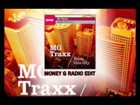 MG Traxx - Burn This City (Money G Radio Edit)