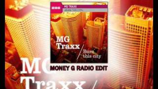 MG Traxx - Burn This City (Money G Radio Edit)
