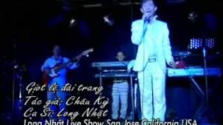 LONG NHAT LIVE SHOW SANJOSE CALI USA GIOT LE DAI TRANG
