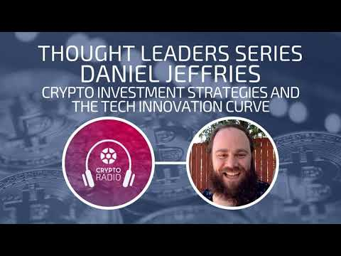 Daniel Jeffries - Crypto Investment Strategies and The Tech Innovation Curve