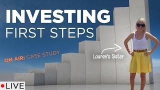 Investing First Steps: Lauren's Sister Lindsay   LIVE!