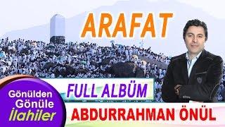 ABDURRAHMAN ÖNÜL - ARAFAT 2017 FULL ALBÜM #Zikirli İlahiler