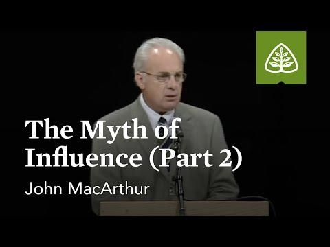 John MacArthur: The Myth of Influence (Part 2)