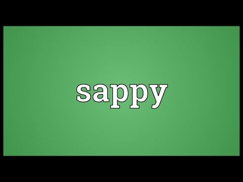 Sappy Meaning