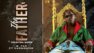 Country Wizzy ft Harmonize - Far (Official Audio) SMS SKIZA 5703314 To 811