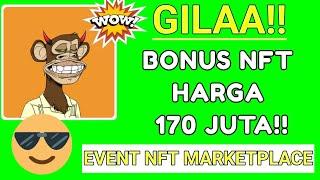 GILA MANTAP ! EVENT NFT HADIAH 170 JUTA COY