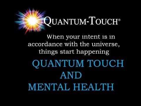 Quantum Touch - Energy Healing for Mental Health Problems
