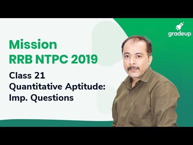 RRB NTPC 2019 : Quantitative Aptitude Important Questions by Prateek Sir