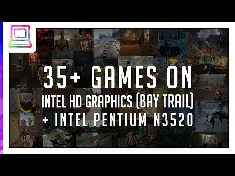 35+ Video Games Running On Intel HD Graphics Bay Trail + Intel Pentium N3520 (2020)