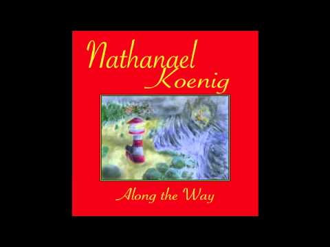 Nathanael Koenig - Along the Way