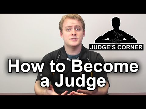 How to Become a Judge - Judge's Corner #63