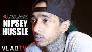 Nipsey Hussle on Rollin 60s Making Corporate Business Moves (Flashback)