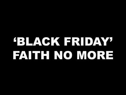 Faith No More - Black Friday (Official Music Video - Unofficially)