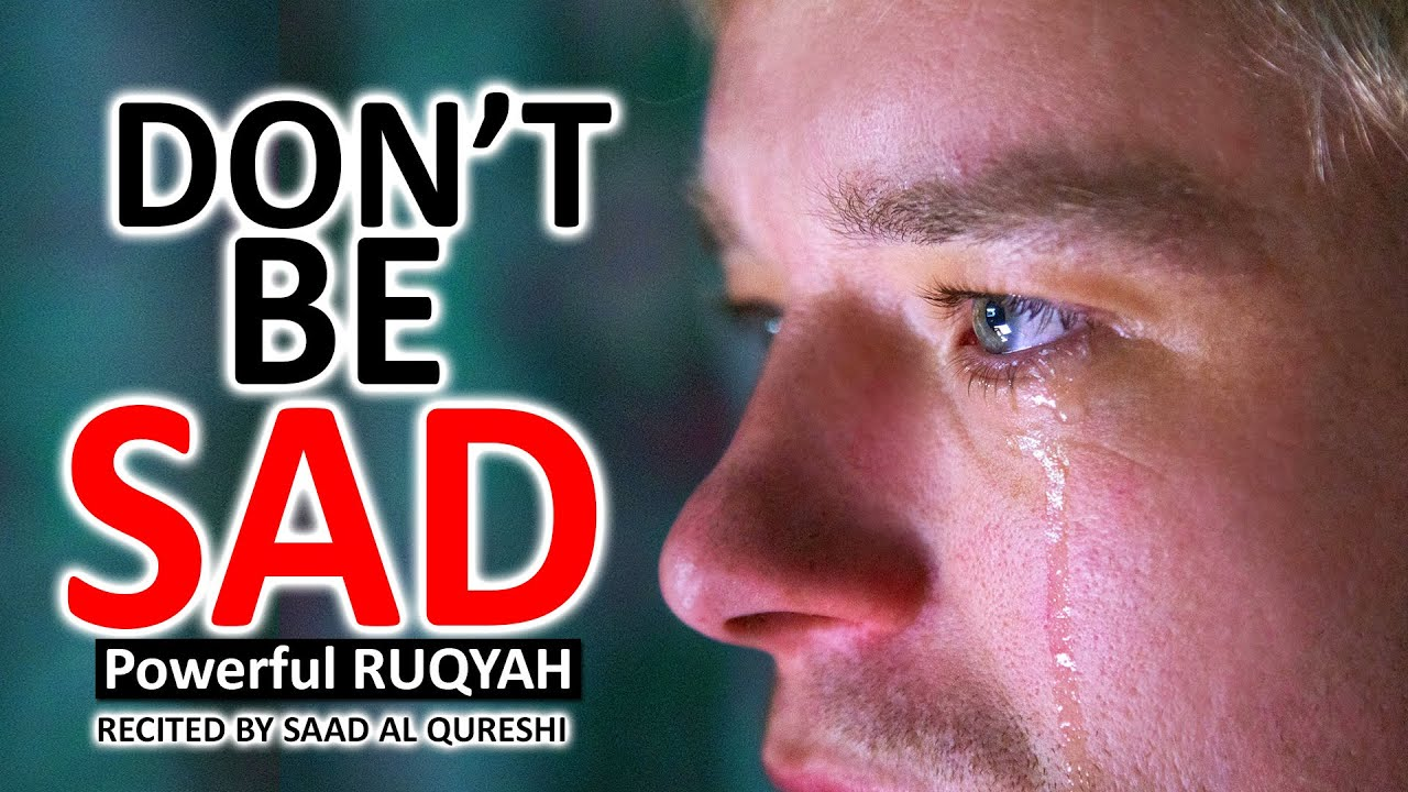 Don't Be Sad, Allah is With Us, Powerful Ruqyah To Solve Any Problem