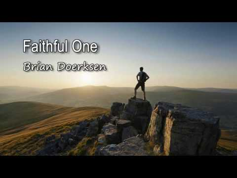 Faithful One - Brian Doerksen [with lyrics]