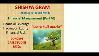 Financial Management ( Part 6) l Trading on equity l Financial Leverage l Financial risk