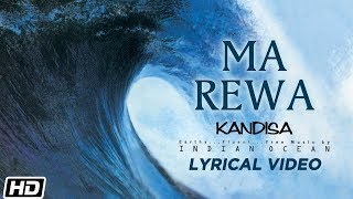 Ma Rewa | Lyrical Video | Indian Ocean | Kandisa