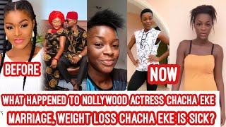 The Truth what happened to Chacha Eke Marriage and weight loss The honest Truth