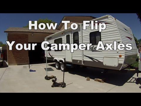 "How To ""Flip"" Your Camper Axles"