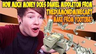 How Much Money Does Daniel Middleton From Thediamondminecart Make From Youtube