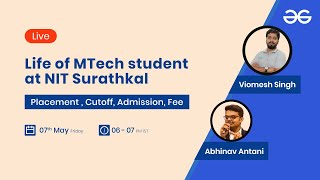 Life of MTech student at NIT Surathkal | Placement, Cutoff, Admission, Fee ft. Viomesh Singh