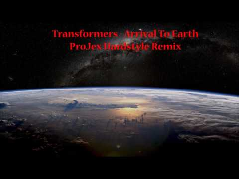 Transformers - Arrival To Earth (ProJex Hardstyle Remix)