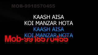Kaash Aisa Koi Manzar Hota Karaoke Hariharan Kaash