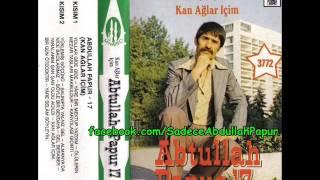 Abdullah Papur - 17 ( Kan Aglar Icim ) ( Albümü B )
