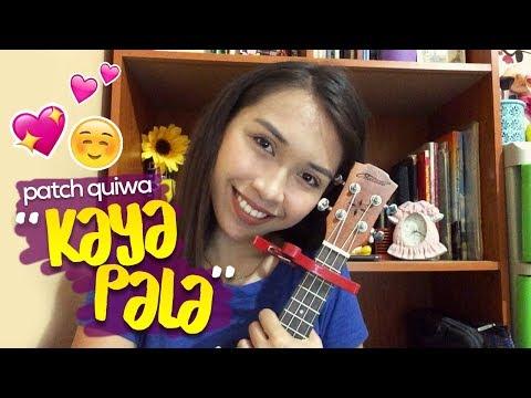 Kaya Pala (Patch Quiwa)- Ukulele Cover by Jaytee