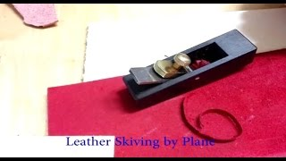 Leather Skiving by Leather Plane