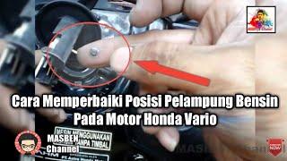 Cara Memperbaiki Posisi Pelampung Bensin Pada Motor Honda Vario