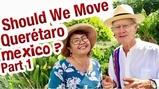Querétaro? Expat Moving to Queretaro Mexico:Part 1