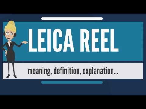 What is LEICA REEL? What does LEICA REEL mean? LEICA REEL meaning, definition & explanation